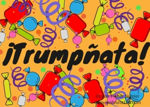 "Piñata candy on an orange background, with the word ""Trumpñata"" (a Donald Trump piñata) written in front."