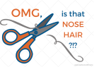 "A pair of scissors clipping a hair, with caption, ""OMG, is that nose hair?!?"""