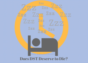 "Graphic design of person sleeping in front of clock and title, ""Does DST Deserve to Die?"""
