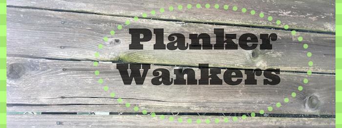 Team name Planker Wankers